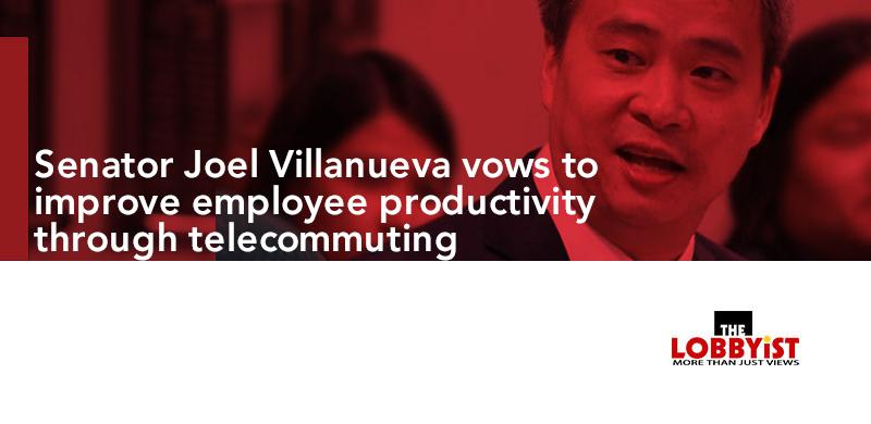 Senator Joel Villanueva vows to improve employee productivity through telecommuting