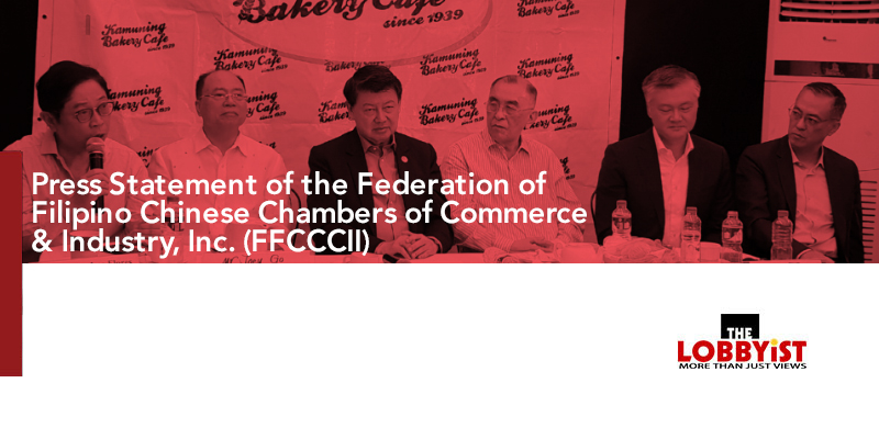 Press Statement of the Federation of Filipino Chinese Chambers of Commerce & Industry, Inc. (FFCCCII) President Dr. Henry Lim Bon Liong