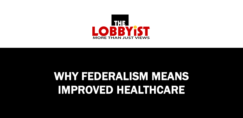 Why Federalism Means Improved Healthcare