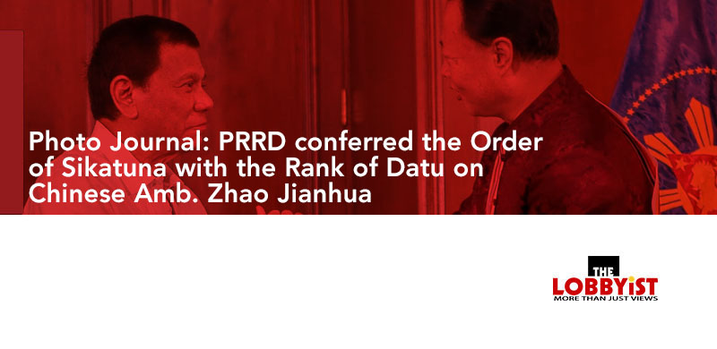 PRRD conferred the Order of Sikatuna with the Rank of Datu on Chinese Amb. Zhao Jianhua